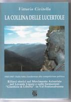 La collina delle lucertole: storie e documenti di guerra tra il Levante e la Fontanabuona