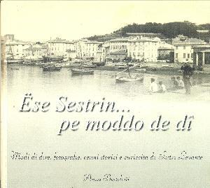 """""""Ëse Sestrin… pe moddo de dî"""" - Questo libro svela i lati più genuini di Sestri Levante"""