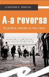 Alla (ri)scoperta del genovese con due libri che spiegano e raccontano il dialetto