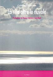 lA vita oltre le nuvole  - Fresco di stampa il libro di poesie di Cristina Parente è un percorso interiore in sintonia con la successione delle stagioni, dove le nuvole sono testimoni mute
