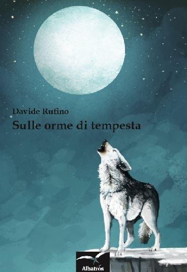 L'amore per la natura? Ce lo insegna un lupo. Si chiama Tempesta ed è il protagonista di  un bel libro indirizzato a bambini e ragazzi