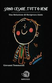 """""""Chi è?"""" - """"Sono Cesare... tutto bene""""- Un ragazzo autistico, un giro in Vespa e il citofono di uno sconosciuto > In un libro la storia vera di un incontro fortunato"""