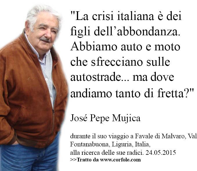 """Mujica a Favale -  sulla crisi italiana """"E' la crisi dei figli dell'abbondanza"""""""