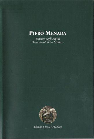 Piero Menada - Tenente degli alpini decorato al valor militare