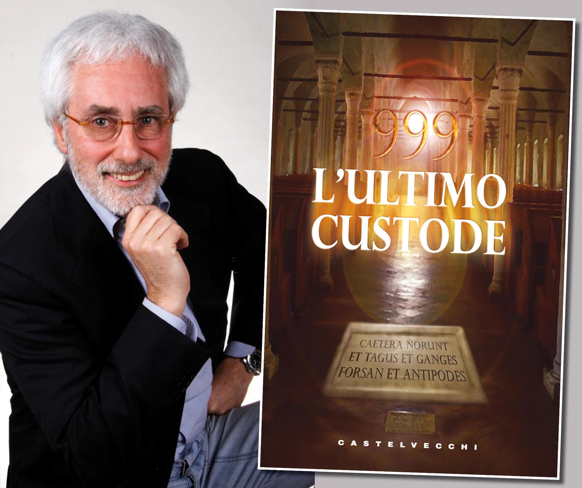 999 L'ULTIMO CUSTODE: da fatti realmente accaduti il 'caso letterario' di Carlo A. Martigli che da Rapallo sta conquistando il mondo